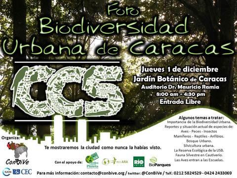 Foro: Biodiversidad Urbana de la Ciudad de Caracas Te mostraremos la ciudad como nunca antes la habías visto! Fecha: 1º de diciembre